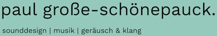 paul große-schönepauck - sounddesign | musik | geräusch & klang